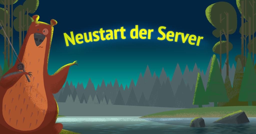 Server Neustart 10 Juli